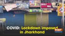 COVID: Lockdown imposed in Jharkhand