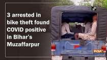 3 arrested in bike theft found COVID positive in Bihar