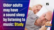 Older adults may have a sound sleep by listening to music: Study