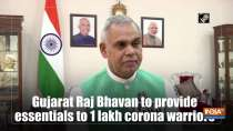 Gujarat Raj Bhavan to provide essentials to 1 lakh corona warriors