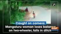 Caught on camera: Mangaluru woman loses balance on two-wheeler, falls in ditch