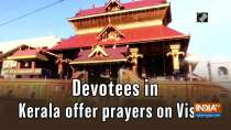 Devotees in Kerala offer prayers on Vishu