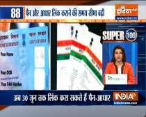 Super 100   Aadhaar-PAN linking last date extended to June 30