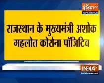 Rajasthan CM Ashok Gehlot tests positive for COVID-19