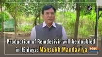 Production of Remdesivir will be doubled in 15 days: Mansukh Mandaviya