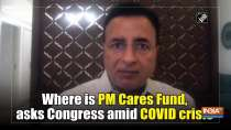 Where is PM Cares Fund, asks Congress amid COVID crisis