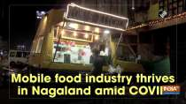 Mobile food industry thrives in Nagaland amid COVID