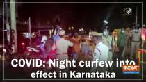 COVID: Night curfew into effect in Karnataka