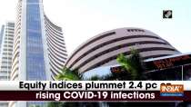 Equity indices plummet 2.4 pc on rising COVID-19 infections