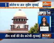 Super 100: Hearing in Supreme Court over coronavirus situation in the country