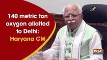 140 metric ton oxygen allotted to Delhi: Haryana CM
