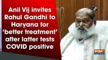 Anil Vij invites Rahul Gandhi to Haryana for