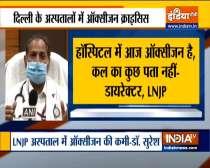 Delhi: LNJP Hospital Director Dr. Suresh Kumar speaks about Oxygen Shortage in hospital