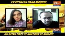 Sana Makbul on being a part of Khatron Ke Khiladi 11