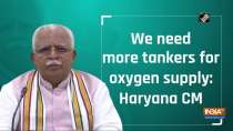 We need more tankers for oxygen supply: Haryana CM