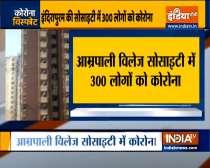 300 COVID cases reports in Indrapuram