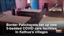 Border Panchayats set up 5-bedded COVID care facilities in Kathua