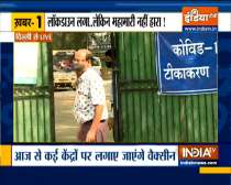 9 AM News | Delhi: Vaccination for 18+ category to begin today