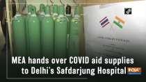 MEA hands over COVID aid supplies to Delhi