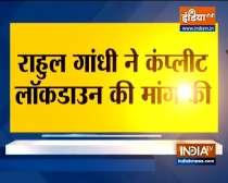 Rahul Gandhi Demands Complete Lockdown In India