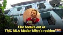 Fire breaks out at TMC MLA Madan Mitra