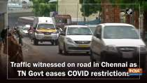 Traffic witnessed on road in Chennai as TN Govt eases COVID restrictions