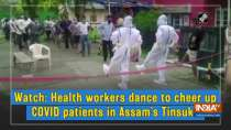 Watch: Health workers dance to cheer up COVID patients in Assam