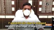 7 patients die due to alleged oxygen shortage in Agra hospital