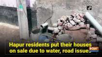 Hapur residents put their houses on sale due to water, road issues