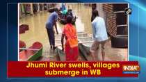 Jhumi River swells, villages submerge in WB