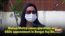 Mahua Moitra raises questions over OSDs appointment in Bengal Raj Bhavan