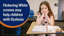 Flickering White screens may help children with Dyslexia