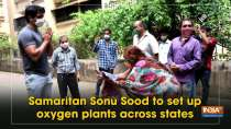 Samaritan Sonu Sood to set up oxygen plants across states