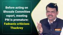 Before acting on Bhosale Committee report, meeting PM is premature: Fadnavis criticises Thackeray
