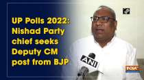 UP Polls 2022: Nishad Party chief seeks Deputy CM post from BJP