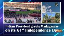 Indian President greets Madagascar on its 61st Independence Day