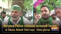 Haryana Police releases arrested farmer in Tohana, Rakesh Tikait says,