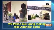WB Police bust gang making fake Aadhaar cards