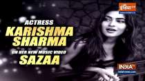 Actress Karishma Sharma opens up on her new music video