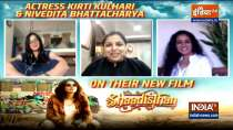 Actress Kirti Kulhari and Nivedita Bhattacharya talk about their new movie