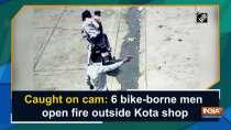 Caught on cam: 6 bike-borne men open fire outside Kota shop