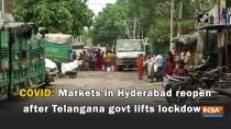 COVID: Markets in Hyderabad reopen after Telangana govt lifts lockdown
