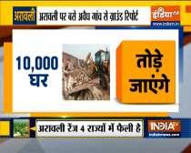 Supreme Court orders demolition of 10,000 houses in Aravali forest land