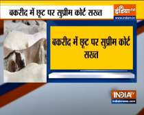 VIDEO: SC pulls up Kerala govt for relaxing Covid restrictions on Bakrid