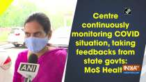 Centre continuously monitoring COVID situation, taking feedbacks from state govts: MoS Health