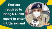 Tourists required to bring RT-PCR report to enter in Uttarakhand