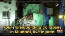 Four-storey building collapses in Mumbai, five injured