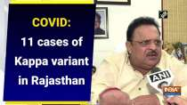 COVID: 11 cases of Kappa variant in Rajasthan