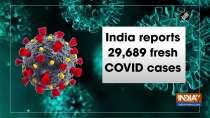 India reports 29,689 fresh COVID cases