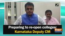 Preparing to re-open colleges: Karnataka Deputy CM
